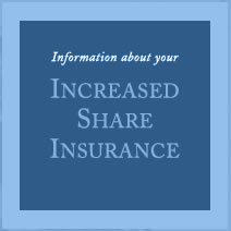 Information about your Increased Share Insurance